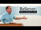 Believer: You're Dead to Sin (Part 3) – Tim Conway