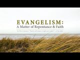 Evangelism: A Matter of Repentance & Faith