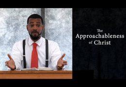 The Approachableness of Christ – Tawfiq Cotman-El