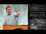Chosen to Stand Before God – Tim Conway