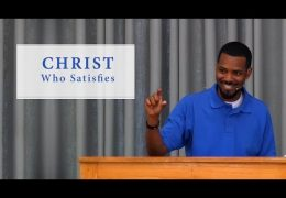 Christ Who Satisfies – Tawfiq Cotman-El