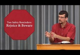 Two Safety Reminders: Rejoice & Beware – James Jennings