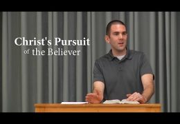 Christ's Pursuit of the Believer – Ves Chancellor