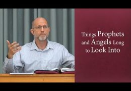 Things Prophets and Angels Long to Look Into – David Butterbaugh