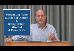 Preparing Your Minds for Action & Being Sober-Minded – 1 Peter 1:13 | David Butterbaugh