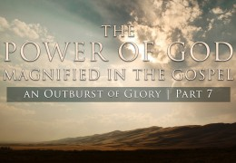 The Power of God Magnified in the Gospel - Tim Conway