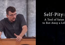 Self-Pity: A Tool of Satan to Rot Away a Life